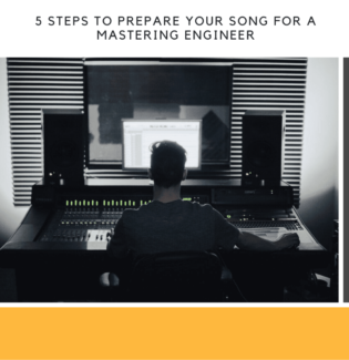 5 Steps to Prepare Your Song for a Mastering Engineer - Get the best results Now!