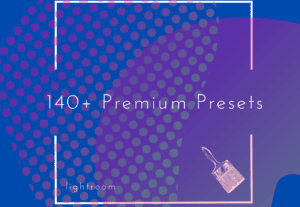 140+ FREE Premium Lightroom Presets