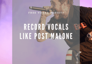 FREE Post Malone Style Vocal Presets for FL Studio