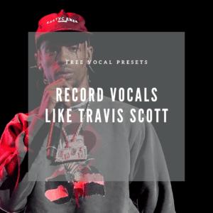 travis scott vocal presets download