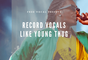 FREE Young Thug Style Vocal Presets for FL Studio