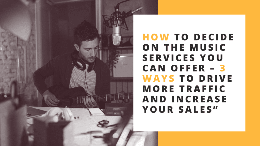 How to decide on the music services you can offer