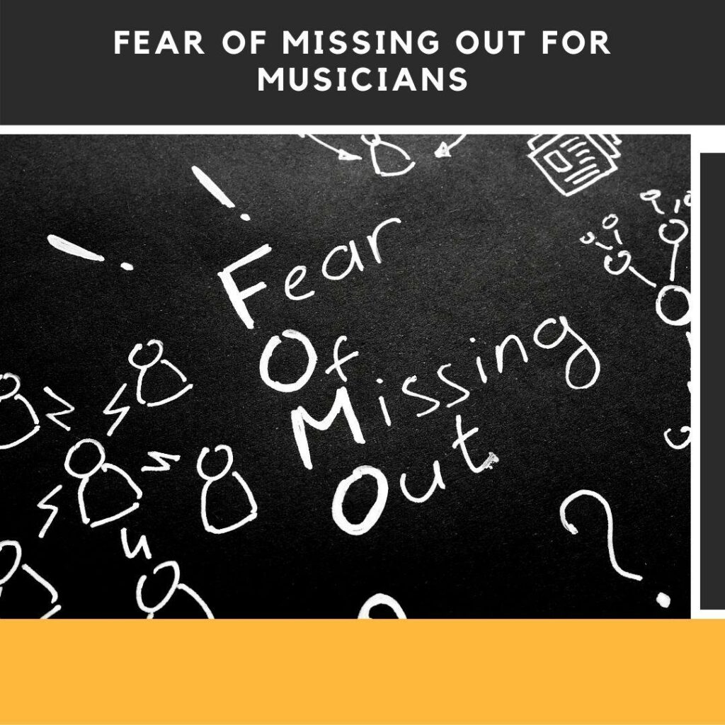 FEAR-OF-MISSING-OUT-FOR-MUSICIANS