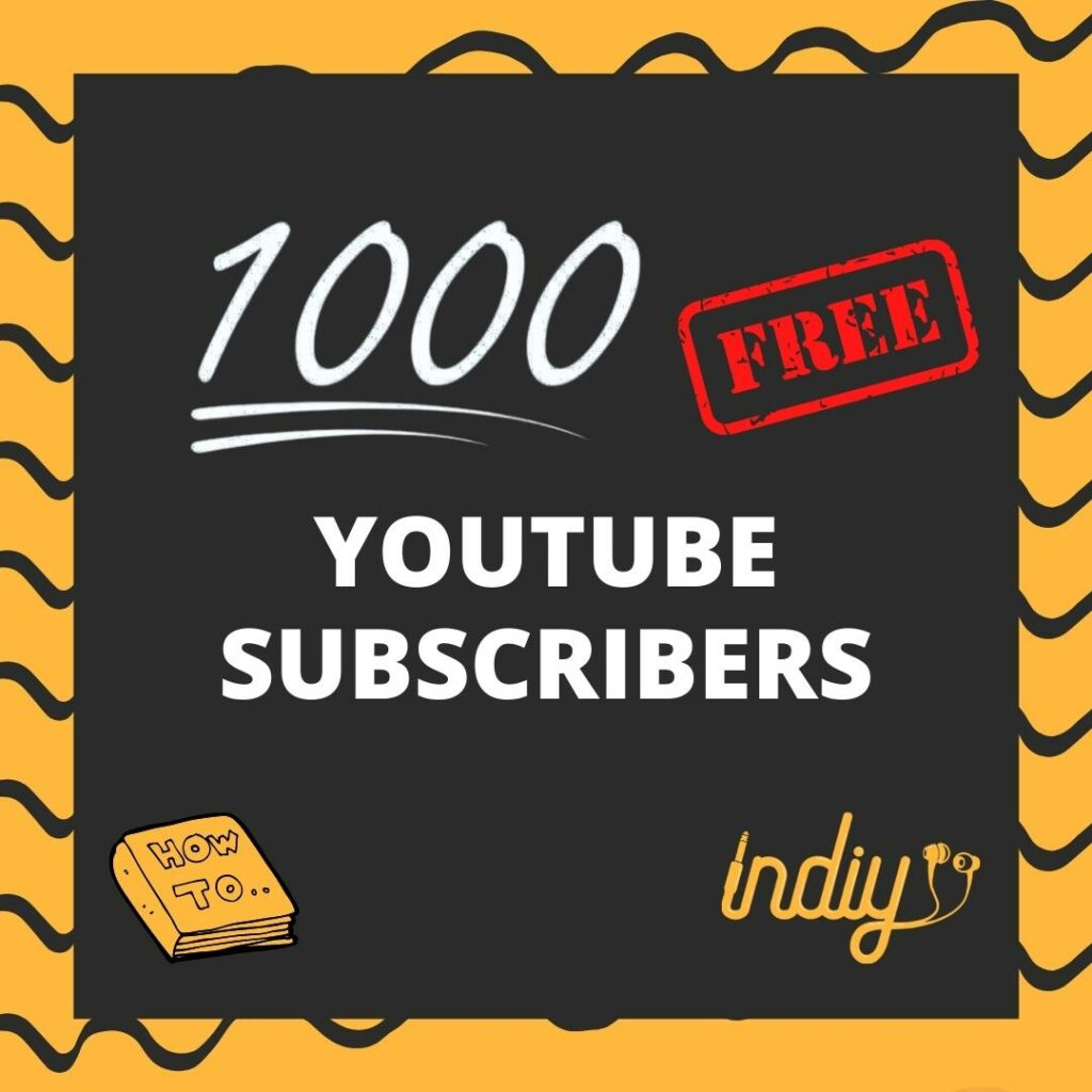 How to get 1000 subscribers on youtube free