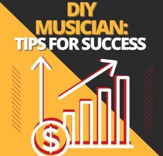 DIY Musician: Tips for Success