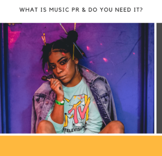 What is Music PR & Do You Need It?