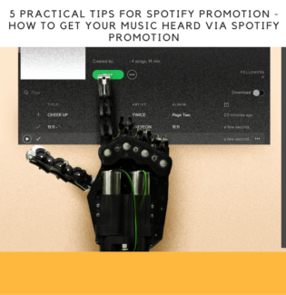 5 Practical Tips For Spotify Promotion - How to Get Your Music Heard Via Spotify Promotion