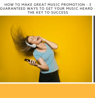 How to Make Great Music Promotion - 3 Guaranteed Ways To Get Your Music Heard - The Key To Success